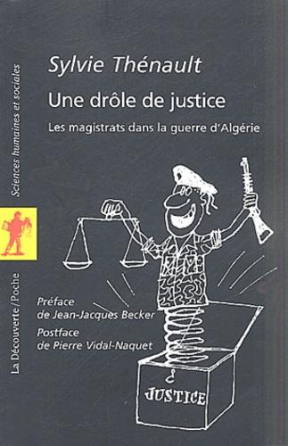 Une Drole De Justice Les Magistrats Dans La De Sylvie Thenault Poche Livre Decitre