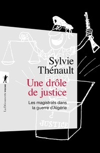 Sylvie Thénault et Jean-Jacques Becker - POCHES SCIENCES  : Une drôle de justice - Les magistrats dans la guerre d'Algérie.