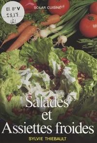 Sylvie Thiébault et Nicolas Leser - Salades et assiettes froides.