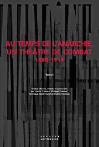 Openwetlab.it Au temps de l'anarchie, un théâtre de combat 1880-1914. Tome 1 Image