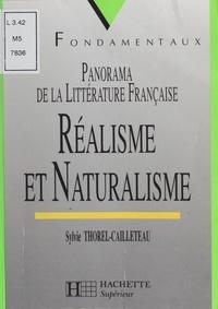 Sylvie Thorel-Cailleteau - Panorama de la littérature française Tome 3 - Réalisme et naturalisme.