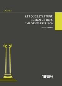 Sylvie Thorel - Le Rouge et le Noir - Roman de 1830, impossible en 1830.