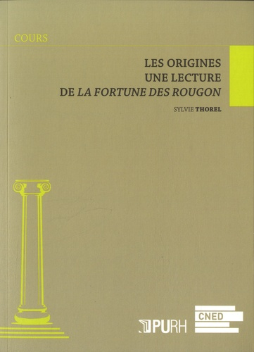 Sylvie Thorel - Les origines - Une lecture de La Fortune des Rougon.