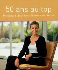Sylvie Tine-Brissiau et Delphine Barbier - 50 ans au top - Ménopause - Bien-être - Alimentation - Forme.