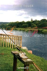 Sylvie Tissier - La rivière du paradis.
