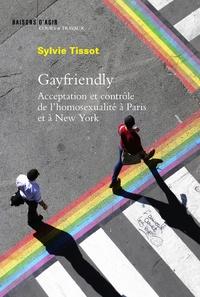 Sylvie Tissot - Gayfriendly - Acceptation et contrôle de l'homosexualité à Paris et à New York.