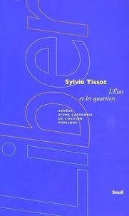 Sylvie Tissot - L'Etat et les quartiers - Genèse d'une catégorie de l'action publique.