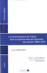 Sylvie Toscer-Angot - La reconnaissance de l'Islam dans le système éducatif allemand des années 1980 à 2015.