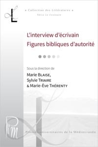 Sylvie Triaire et Marie Blaise - L'interview d'écrivain. Figures bibliques d'autorité.