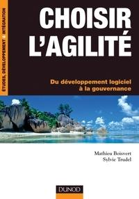 Sylvie Trudel et Mathieu Boisvert - Choisir l'agilité - Du développement logiciel à la gouvernance.