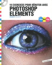Sylvie Valentin - 19 exercices pour débuter avec photoshop elements - Atelier n°1. 1 Cédérom