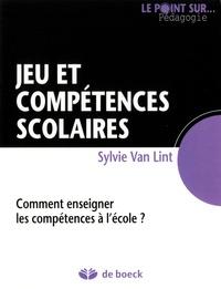Sylvie Van Lint - Jeu et compétences scolaires - Comment enseigner les compétences à l'école ?.