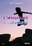 Sylvie Vandroux - L'insouciance de la jeunesse.