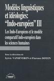 """Sylvie Vanséveren et Florence Doyen - Modèles linguistiques et idéologies : """"Indo-européen"""" - Tome 3, Les Indo-européens et le modèle comparatif indo-européen dans les sciences humaines."""
