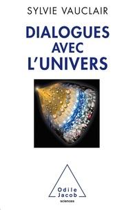 Sylvie Vauclair - Dialogues avec l'univers - Chroniques d'une astrophysicienne.