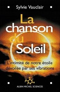 Sylvie Vauclair - La Chanson du soleil - L'intimité de notre étoile dévoilée par ses vibrations.
