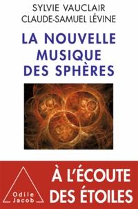 Sylvie Vauclair et Claude-Samuel Levine - La nouvelle musique des sphères.