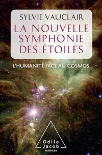 Sylvie Vauclair - La Nouvelle symphonie des étoiles.