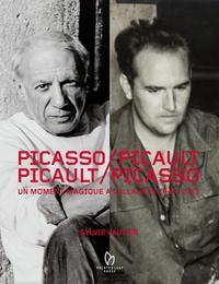 Sylvie Vautier - Picasso/Picault, Picault/Picasso - Un moment magique à Vallauris 1948-1953.