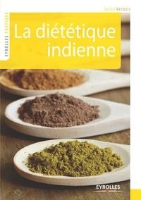 Sylvie Verbois - La diététique indienne - Lettres gourmandes à un ami lointain.