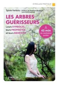 Sylvie Verbois - Les arbres guérisseurs.
