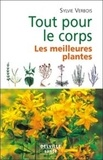 Sylvie Verbois - Tout pour le corps - Les meilleures plantes.