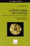 Sylvie Verchère Merle - Le féminin solaire dans la mythologie - Etude comparée de La Courtise d'Etaine (Irlande) et La Caverne céleste (Japon).