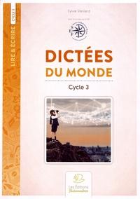 Sylvie Vieillard - Dictées du monde - Cycle 3.