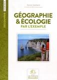 Sylvie Vieillard - Géographie & écologie par l'exemple - Cycles 3 et 4.