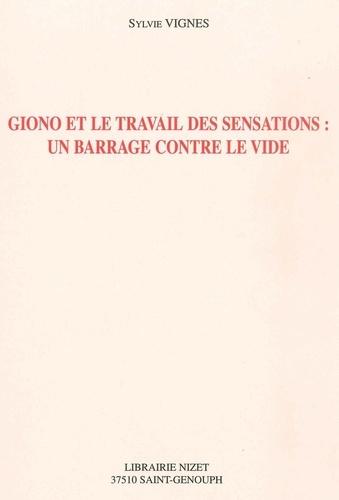 Sylvie Vignes - Giono et le travail des sensations - Un barrage contre le vide.