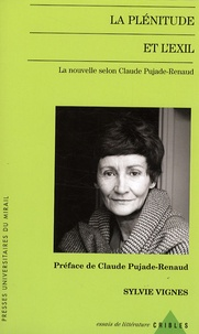 Sylvie Vignes - La plénitude et l'exil - La nouvelle selon Claude Pujade-Renaud.