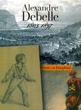 Sylvie Vincent - Alexandre Debelle (1805-1897) - Un peintre en Dauphiné.