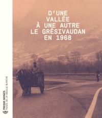 Sylvie Vincent - D'une vallée à une autre, le Grésivaudan en 1968.