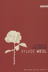 Sylvie Weil - La bulle cauchemar.