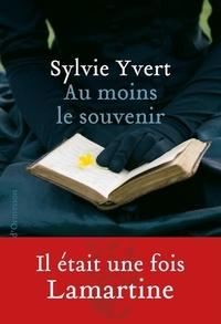 Sylvie Yvert - Au moins le souvenir.