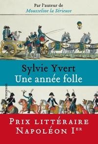 Pdf books finder télécharger Une année folle par Sylvie Yvert iBook