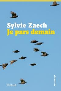 Sylvie Zaech - Je pars demain.