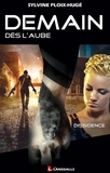 Sylvine Ploix-Hugé - Demain dès l'aube Tome 2 : Dissidence.