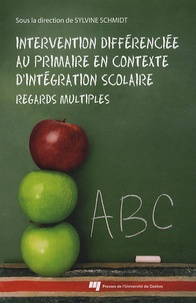 Sylvine Schmidt - Intervention differenciée au primaire en contexte d'intégration scolaire - Regards multiples.