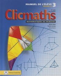 Sylvio Guay et Steeve Lemay - Clicmaths Manuel de l'élève 3 Volume A - 2e cycle du primaire.