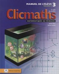 Sylvio Guay et Steeve Lemay - Clicmaths Manuel de l'élève 3 Volume B - 2e cycle du primaire.