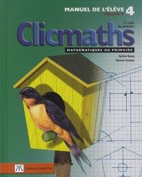 Sylvio Guay et Steeve Lemay - Clicmaths Manuel de l'élève 4 Volume B - 2e cycle du primaire.