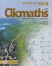 Sylvio Guay et Jean-Claude Hamel - Clicmaths Manuel de l'élève B Volume 1 - 3e cycle du primaire.