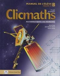 Sylvio Guay et Jean-Claude Hamel - Clicmaths Manuel de l'élève B Volume 2 - 3e cycle du primaire.