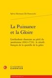 Sylvio Hermann de Franceschi - La puissance et la gloire - L'orthodoxie thomiste au péril du jansénisme (1663-1724) : le zénith français de la querelle de la grâce.
