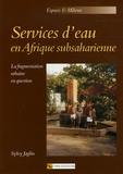 Sylvy Jaglin - Services d'eau en Afrique subsaharienne - La fragmentation urbaine en question.