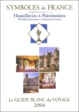 Symboles de France - Le guide blanc du voyage - Hostelleries & patrimoines.