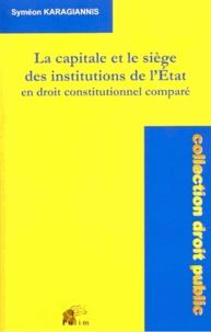 La capitale et le siège des institutions de lEtat en droit constitutionnel comparé.pdf