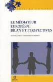 Syméon Karagiannis et Yves Petit - Le médiateur européen : bilan et perspectives.