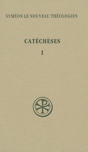 Syméon le Nouveau Théologien - Catéchèses 1-5.